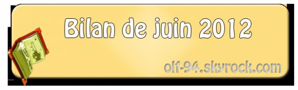 Bilan du mois : Juin 2012
