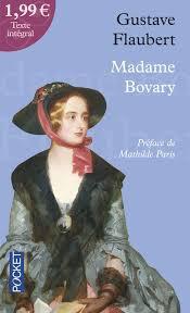 Flaubert : Madame Bovary.