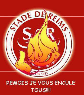 Reims on vous encule
