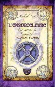 Les secrets de l'immortel Nicolas Flamel : L'encorceleuse - Michael Scott