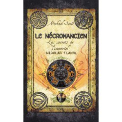 Les secrets de l'immortel Nicolas Flamel : Le nécromancien - Michael Scott