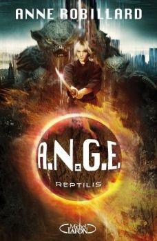 A.N.G.E : Reptilis - Anne Robillard