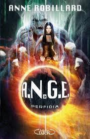 A.N.G.E : Perfidia- Anne Robillard