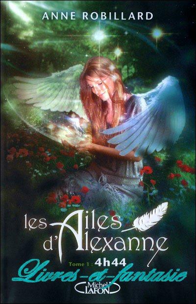 Les ailes d'Alexanne : 4h44  - Anne Robillard
