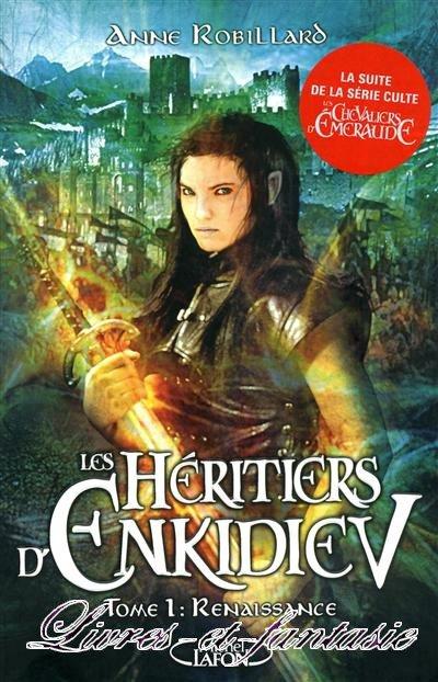 Les héritiers d'Enkidiev - Anne Robillard
