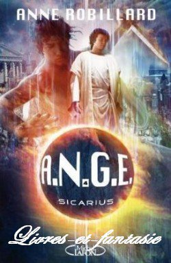 A.N.G.E : Sicarius - Anne Robillard
