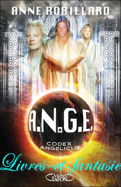 A.N.G.E : Codex Angelicus - Anne Robillard