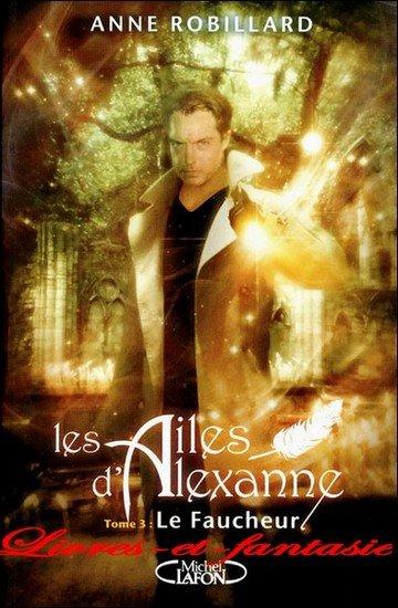 Les ailes d'Alexanne : le faucheur - Anne Robillard