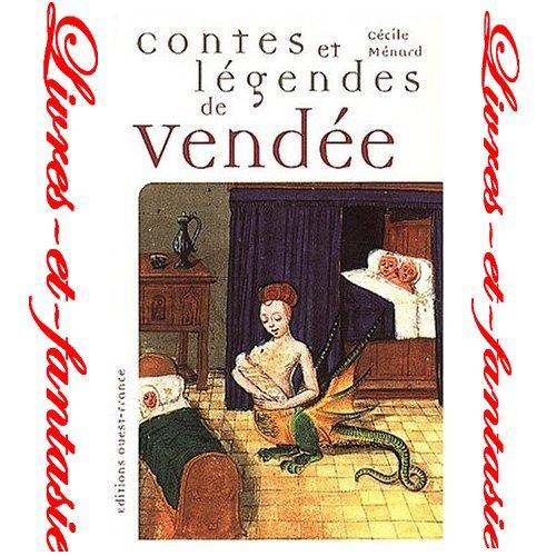 Contes et légendes de Vendée - Cécile Ménard