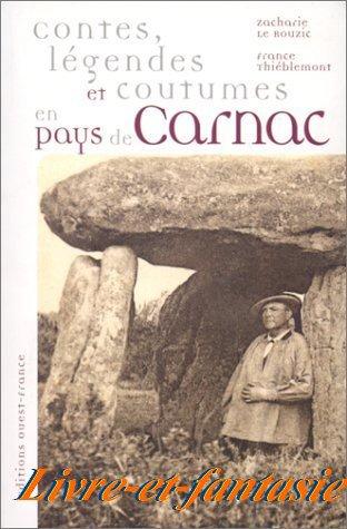 Contes, légendes et coutumes en pays de Carnac - Zacharie Le Rouzic et France Thiéblemont