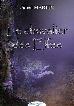 Le chevalier des Elfes - Julien Martin