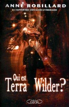 Qui est Terra Wilder ? - Anne Robillard