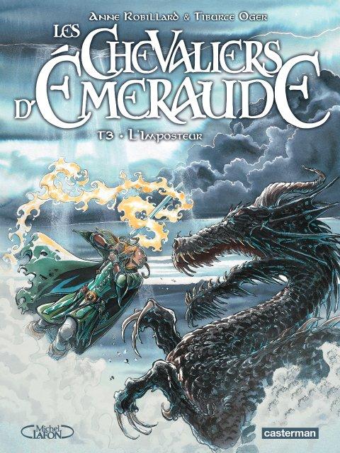 La BD des chevaliers d'émeraude tome 3 : l'imposteur - Anne Robillard et Tiburce Oger