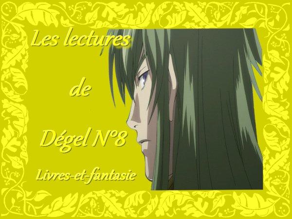 Les lectures de Dégel N°8 (Mars 2013)
