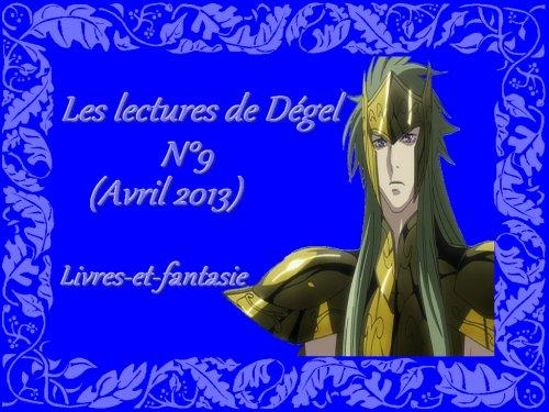 Les lectures de Dégel N°9 (Avril 2013)