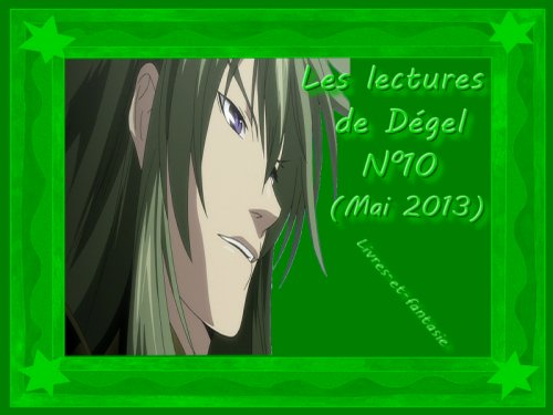 Les lectures de Dégel N°10 (Mai 2013)