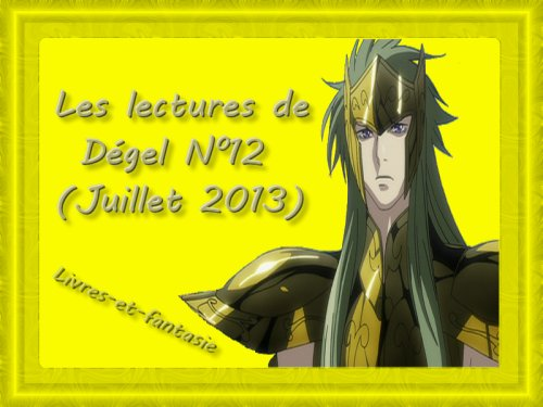 Les lectures de Dégel N°12 (Juillet 2013)