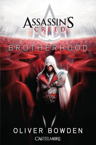 Assassin's Creed : Brotherhood - Oliver Bowden