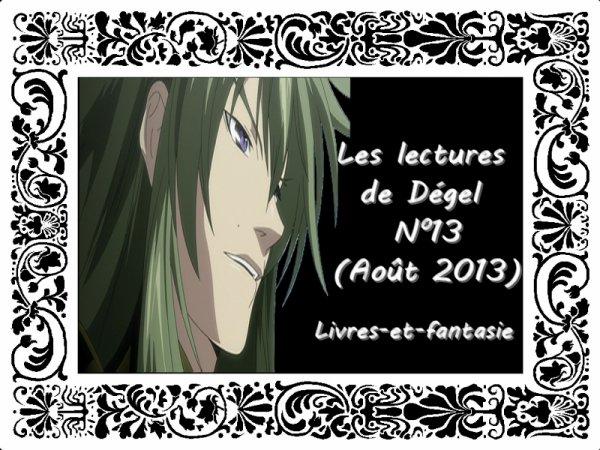 Les lectures de Dégel N°13 (Aout 2013)