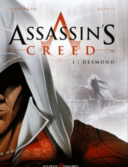 Assassin's Creed, Tome 1 : Desmond - Eric Corbeyran et Djillali Defale