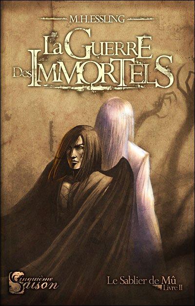 Le sablier de Mû, tome 2 : La guerre des Immortels - M.H Essling