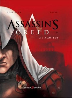 Assassin's Creed, tome 2 : Aquilus - Corbeyran et Defali
