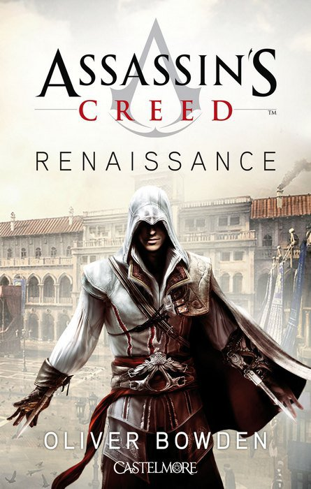Assassin's Creed : Renaissance - Oliver Bowden