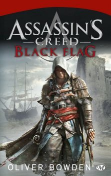 Assassin's Creed : Black Flag - Oliver Bowden