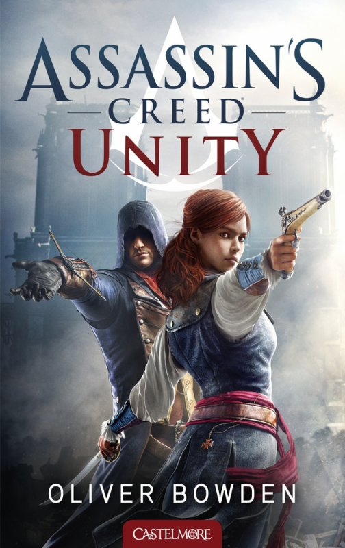 Assassin's Creed : Unity - Oliver Bowden