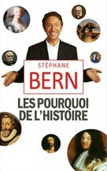 Les pourquoi de l'histoire - Stéphane Bern