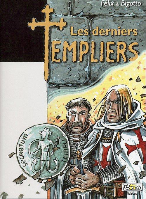 Les derniers Templiers - Félix et Bigotto