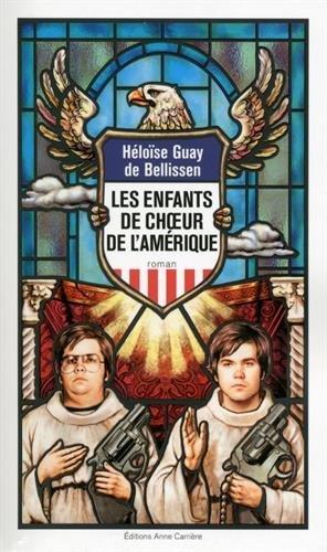 Les enfants de choeur de l'Amérique - Héloïse Guay de Bellissen