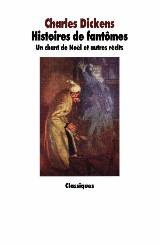 Histoires de fantômes : Un chant de Noël et autres récits - Charles Dickens
