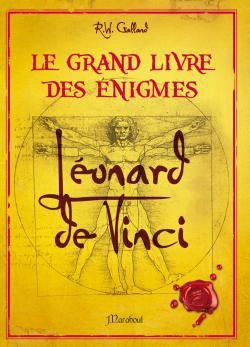 Le grand livre des énigmes : Leonard de Vinci - R.W Galland