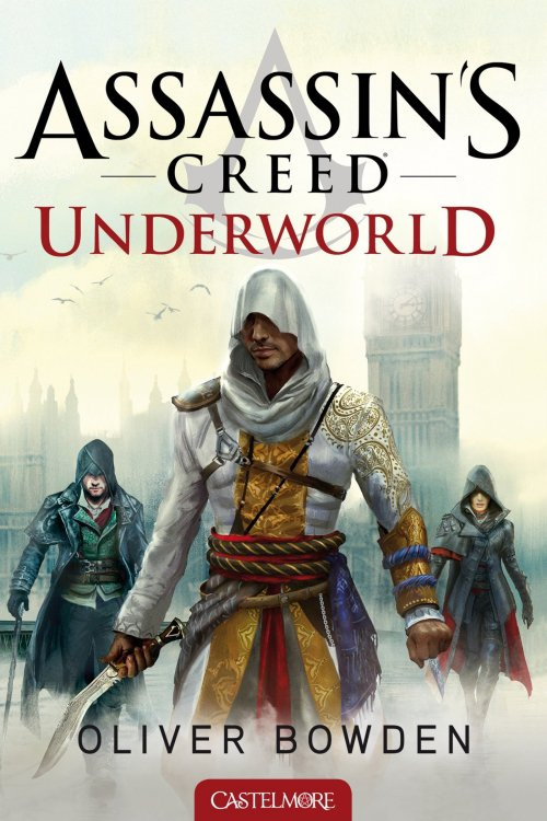 Assassin's Creed : Underworld - Oliver Bowden