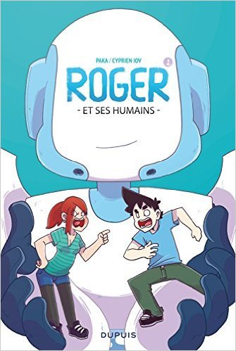 Roger et ses humains - Cyprien Iov et Paka
