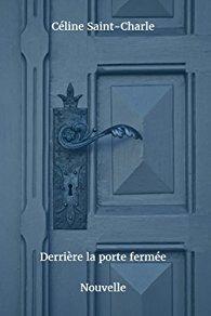 Derrière la porte fermée - Céline Saint-Charle