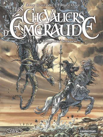 Les chevaliers d'Emeraude, tome 5 : La première invasion - Anne Robllard et Tiburce Oger