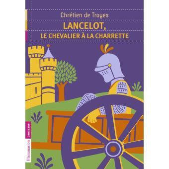 Lancelot, le chevaler de la charrette - Chrétien de Troyes
