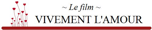 Vivement l'amour : Le Film