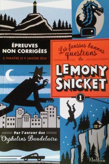 Les fausses bonnes questions de Lemony Snicket, tome 1