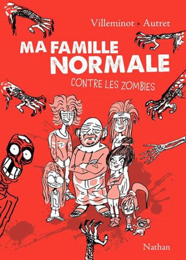Ma famille normale contre les zombies, tome 1