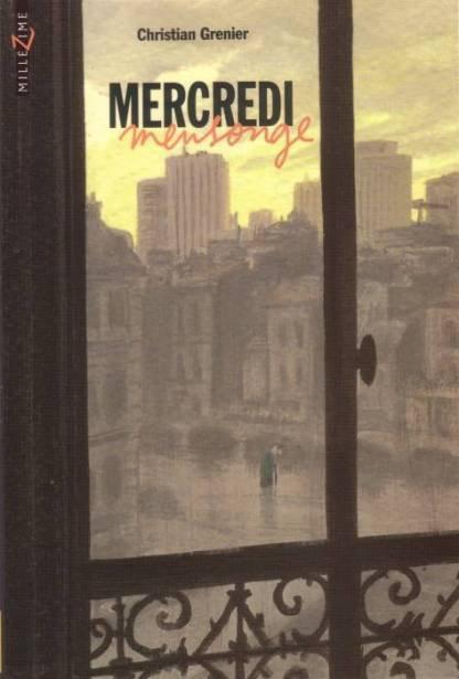 """""""Mercredi mensonge"""", Christian Grenier"""