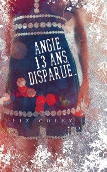 """Angie, 13 ans, disparue"", Liz Coley"