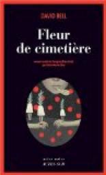 """""""Fleur de cimetière"""", David Bell"""