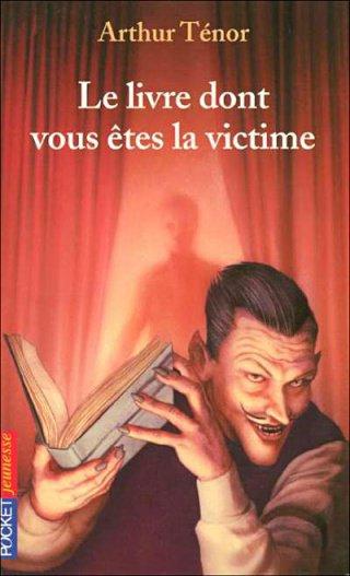 """""""Le livre dont vous êtes la victime"""", Arthur Ténor"""