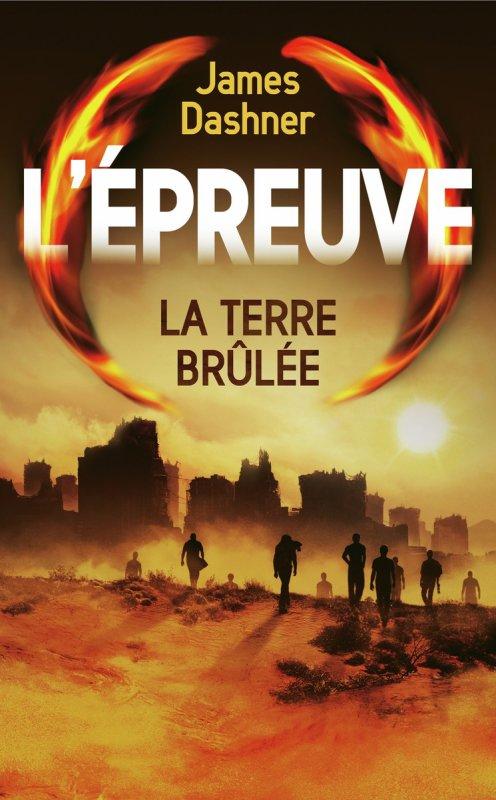 """L'épreuve: La terre brûlée"", James Dashner"