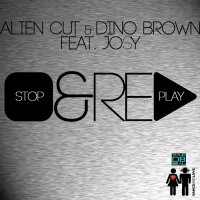 Alien Cut & Dino Brown Feat Josy  / Stop & Replay (Soft Mix) (2011)