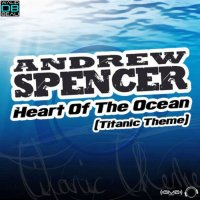 Andrew Spencer  / Heart Of the Ocean (Titanic theme) (Radio edit) (2011)