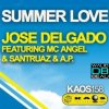 Jose Delgado feat. Mc-Angel & Santruaz & A.P  /  Summer Love (Original Mix) (2011)